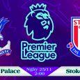 Soi kèo bóng đá Crystal Palace vs Stoke City 22h00, ngày 25/11 Premier League