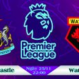 Soi kèo bóng đá Newcastle vs Watford 22h00, ngày 25/11 Premier League