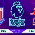 Soi kèo bóng đá Stoke City vs Liverpool 03h00, ngày 30/11 Premier League