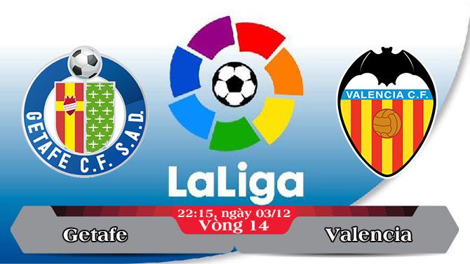 Soi kèo bóng đá Getafe vs Valencia 22h15, ngày 03/12 La Liga