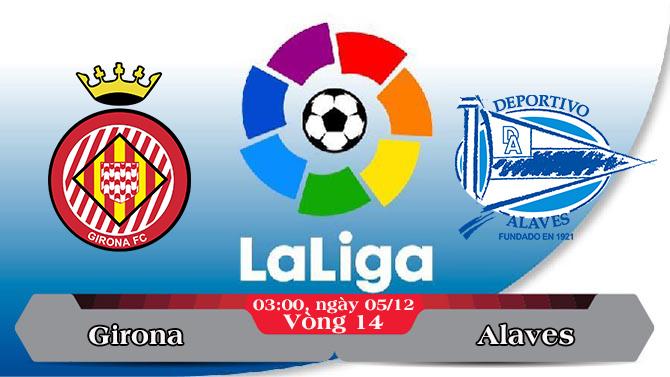 Soi kèo bóng đá Girona vs Alaves 03h00, ngày 05/12 La Liga